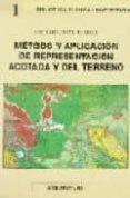 METODOS Y APLICACION DE REPRESENTACION ACOTADA Y DEL TERRENO di GENTIL BALDRICH, JOSE MARIA