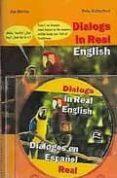 DIALOGS IN REAL ENGLISH = DIALOGOS EN ESPAÑOL REAL (INCLUYE CD) di MERINO, ANA  RUTHERFORD, PETER
