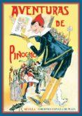 AVENTURAS DE PINOCHO: HISTORIA DE UN MUÑECO DE MADERA di COLLODI, CARLO