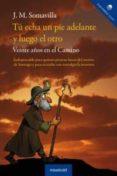 TU ECHA UN PIE ADELANTE Y LUEGO EL OTRO di SOMAVILLA, J. M.