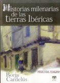 HISTORIAS MILENARIAS DE LAS TIERRAS IBÉRICAS di CARDELUS, BORJA