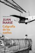 CALIGRAFIA DE LOS SUEÑOS de MARSE, JUAN   MARSE, JUAN