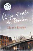 BAJO EL CIELO DE DUBLIN de BINCHY, MAEVE