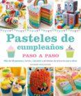PASTELES DE CUMPLEAÑOS: PASO A PASO di SULLIVAN, KAREN