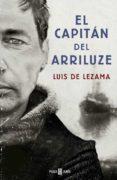 EL CAPITAN DEL ARRILUZE di LEZAMA, LUIS DE