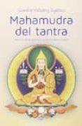 MAHAMUDRA DEL TANTRA: NECTAR DE LA GEMA SUPREMA DEL CORAZON di KELSANG GYATSO, GUESHE