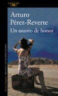 UN ASUNTO DE HONOR di PEREZ-REVERTE, ARTURO
