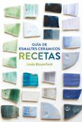 GUIA DE ESMALTES CERAMICOS: RECETAS di BLOOMFIELD, LINDA