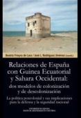 LAS RELACIONES DE ESPAÑA CON GUINEA ECUATORIAL Y SAHARA OCCIDENTAL: DOS MODELOS di FRIEYRO DE LARA, BEATRIZ