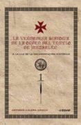 LA VERDADERA HISTORIA DE LA ORDEN DEL TEMPLO EN JERUSALEN: A LA L UZ DE LA DOCUMENTACION HISTORICA de GALERA GRACIA, ANTONIO