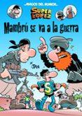 MAGOS DEL HUMOR SUPERLOPEZ: MAMBRÚ SE VA A LA GUERRA de LOPEZ FERNANDEZ, JUAN