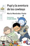 PUPI Y LA AVENTURA DE LOS COWBOYS di MENENDEZ-PONTE CRUZAT, MARIA