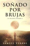 SOÑADO POR BRUJAS (TRILOGIA INSOMNE VOL. 2) di VERNAL , SAMUEL