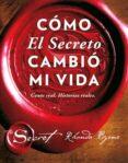 CÓMO EL SECRETO CAMBIÓ MI VIDA di BYRNE, RHONDA