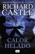 CALOR HELADO (SERIE CASTLE 4) di CASTLE, RICHARD