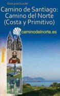 CAMINO DE SANTIAGO: CAMINO DEL NORTE, COSTA Y PRIMITIVO di MENCOS ARRAIZA, CARLOS