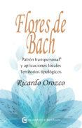 FLORES DE BACH: PATRON TRANSPERSONAL Y APLICACIONES LOCALES: TERRITORIOS TIPOLOGICOS di OROZCO, RICARDO