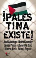 ¡PALESTINA EXISTE! di VV.AA.  SARAMAGO, JOSE  CHOMSKY, NOAM
