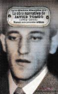 OBRA NARRATIVA DE JAVIER TOMEO (1932-2013): NUEVOS ACERCAMIENTOS CRÍTICOS di CALVO CARILLA, JOSE LUIS