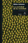 LA SOCIEDAD DE LA SOCIEDAD di LUHMANN, NIKLAS