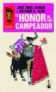 EL HONOR DE LOS CAMPEADOR de MAÑAS, JOSE ANGEL  DOMINGUEZ LEIVA, ANTONIO
