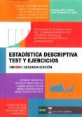 ESTADISTICA DESCRIPTIVA: EJERCICIOS Y TEST de LOPEZ MORAN, LORENA  HERNANDEZ ALONSO, JOSE