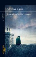 JESUCRISTO BEBIA CERVEZA di CRUZ, ALFONSO