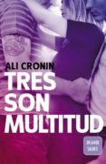 TRES SON MULTITUD (GIRL HEART BOY 3) di CRONIN, ALI