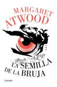 LA SEMILLA DE LA BRUJA (THE HOGARTH SHAKESPEARE) de ATWOOD, MARGARET
