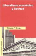 LIBERALISMO ECONOMICO Y LIBERTAD di CRESPO, RICARDO F.