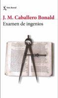 EXAMEN DE INGENIOS de CABALLERO BONALD, JOSE MANUEL