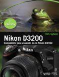 NIKON D3200 (COMPATIBLE PARA USUARIOS DE LA NIKON D3100) di SYLVAN, ROB