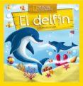 DESCUBRIR EL MUNDO: EL DELFIN di VV.AA.