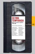 ULTIMA TEMPORADA: ANTOLOGIA DE NUEVOS NARRADORES ESPAÑOLES di VV.AA