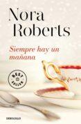 SIEMPRE HAY UN MAÑANA de ROBERTS, NORA