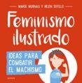 FEMINISMO ILUSTRADO: IDEAS PARA COMBATIR EL MACHISMO di MURNAU, MARIA #SOTILLO, HELEN