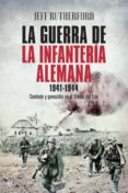 9788491640004 - Rutherford Jeff: La Guerra De La Infantería Alemana 1941-1944 - Libro