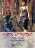 EL REY COPHETUA di GRACQ, JULIEN