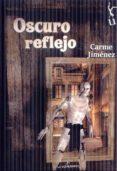 9788494725104 - Jimenez Carme: Oscuro Reflejo - Libro