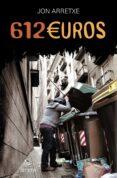 612 EUROS (SAGA DETECTIVE TOURE 2) di ARRETXE, JON