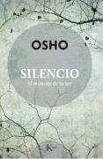 SILENCIO. EL MENSAJE DE TU SER di OSHO