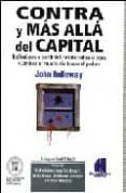 CONTRA Y MAS ALLA DEL CAPITAL di HOLLOWAY, JOHN