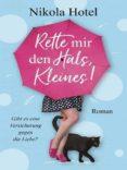 Rette Mir Den Hals Kleines! (ebook)