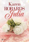 JULIA de ROBARDS, KAREN