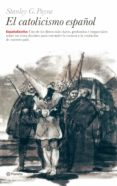 9788408064305 - Payne Stanley G.: El Catolicismo Español - Libro
