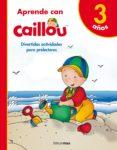 9788408171805 - Vv.aa.: Aprende Con Caillou + 3 Años - Libro