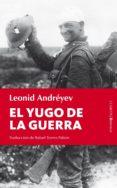EL YUGO DE LA GUERRA de ANDREYEV, LEONID