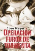 OPERACION FUROR DE TORMENTA di MEYER, JLEE