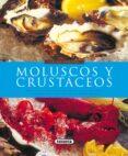 MOLUSCOS Y CRUSTACEOS di VV.AA.