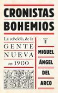 CRONISTAS BOHEMIOS di ARCO, MIGUEL ANGEL DEL